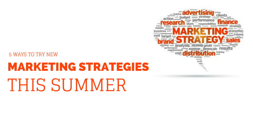 5-ways-to-try-new-marketing-strategies-this-summer