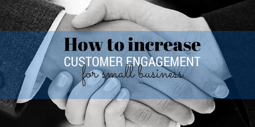 how-to-increase-customer-engagement-for-small-business