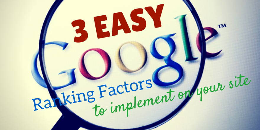 3-easy-google-ranking-factors-to-implement-on-your-site