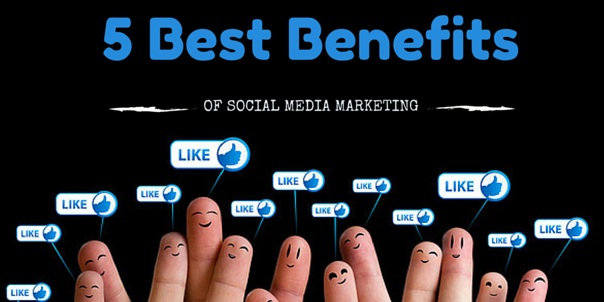 5-best-benefits-of-social-media-marketing