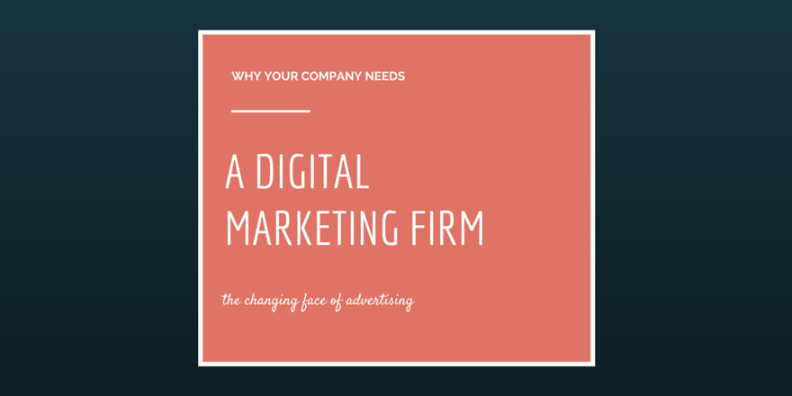 why-your-company-needs-a-digital-marketing-firm