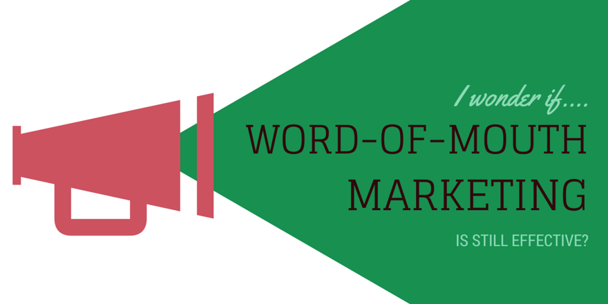 is-word-of-mouth-marking-still-effective