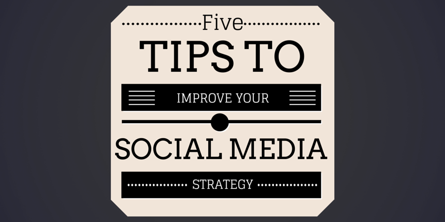 5-tips-to-improve-your-social-media-strategy